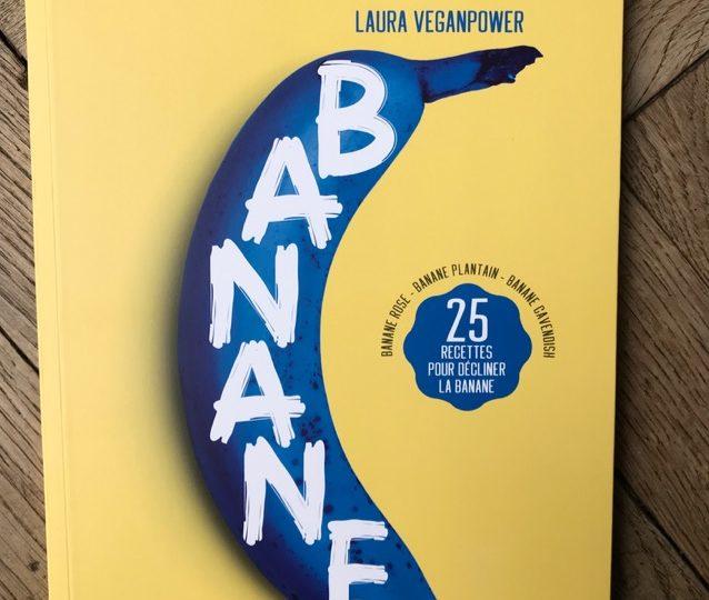 Banane : la pépite terriblement tentante de Laura VeganPower