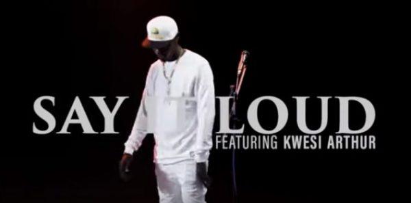 King Kaka – Say it Loud ft. Kwesi Arthur