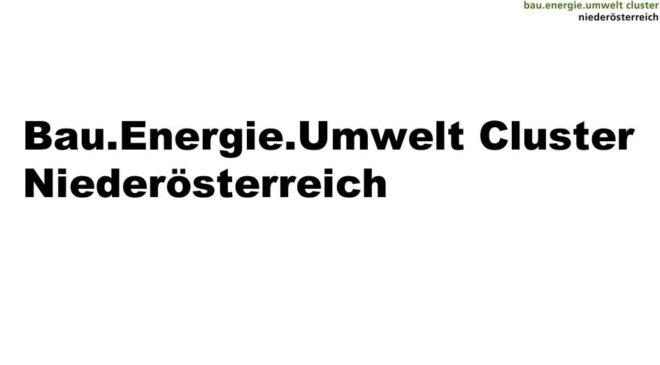 Foto: Bau-Energie-Umwelt-Cluster, ecoplus