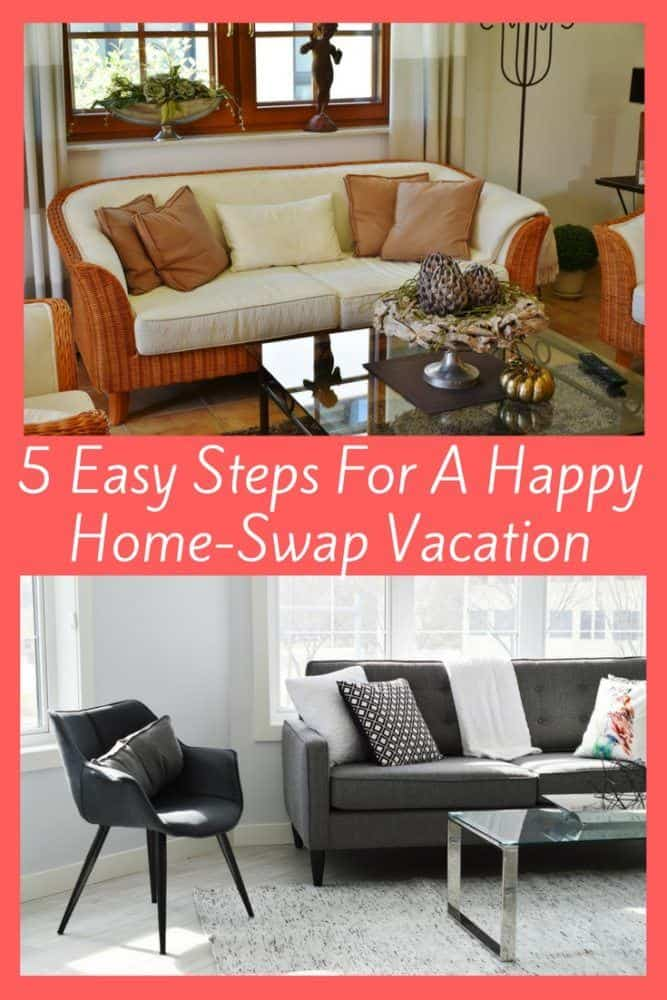 A house swap can make an expensive destination much more affordable. But it does take some research, planning and prep. Here are 5 steps to a successful home exchange vacation from start to finish. #homeswap #houseswap #homeexcchange holiday #vacation #family