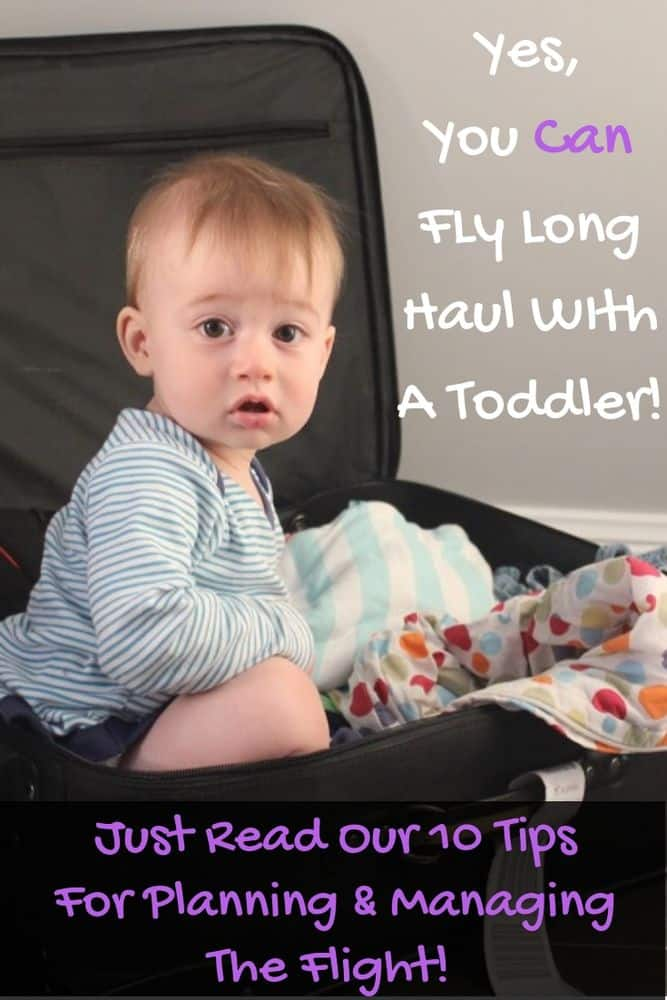 Yes, you can handle flying long distance with a baby or toddler. Here are our best 10 tips for booking, packing for and managing the flight. #baby #travel #flight #airplane #tips #longhaul
