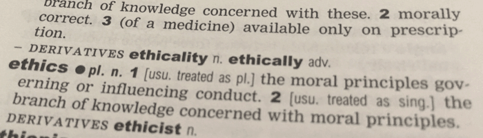 Definition of ethics. Source: The Concise Oxford English Dictionary..