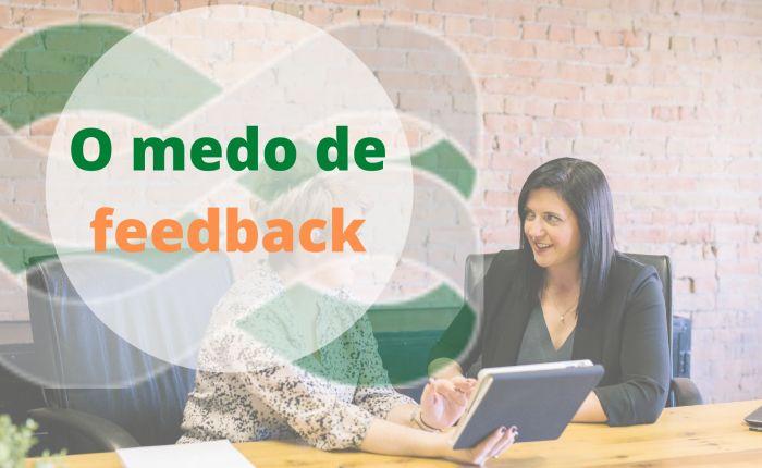 Quem tem medo de feedback