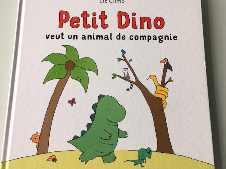 Petit dino veut un animal de compagnie de Liz Climo