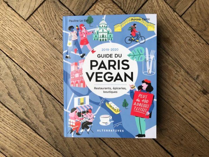 Guide du Paris Vegan 2019-2020 : l'indispensable !