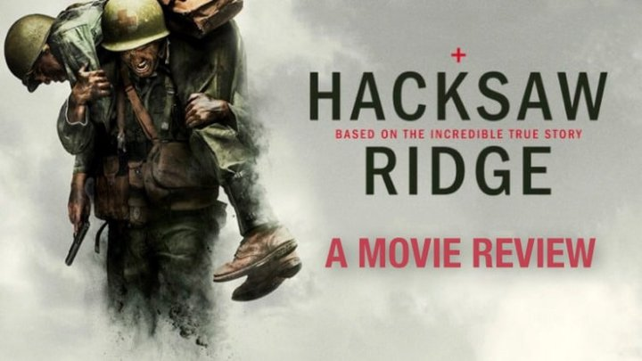 Hacksaw Ridge - A rousing story of conviction in the face of conflict
