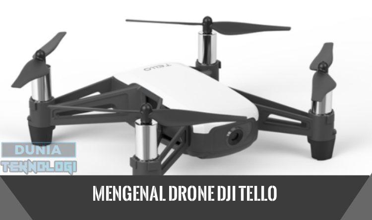Mengenal Drone DJI Tello