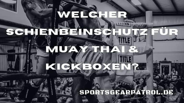 Schienbeinschutz MuayThai Kickboxen