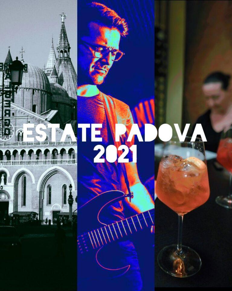 EVENTI A PADOVA ESTATE 2021