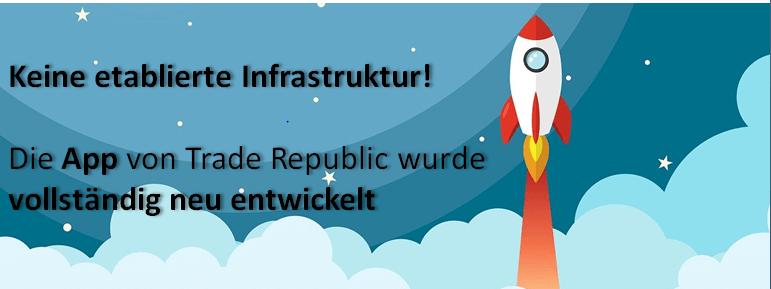 Keine etablierte Infrastruktur!  Die App von Trade Republic wurde  vollständig neu entwickelt