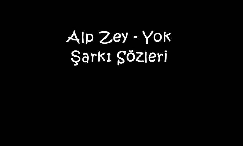 Alp Zey - Yok Şarkı Sözleri