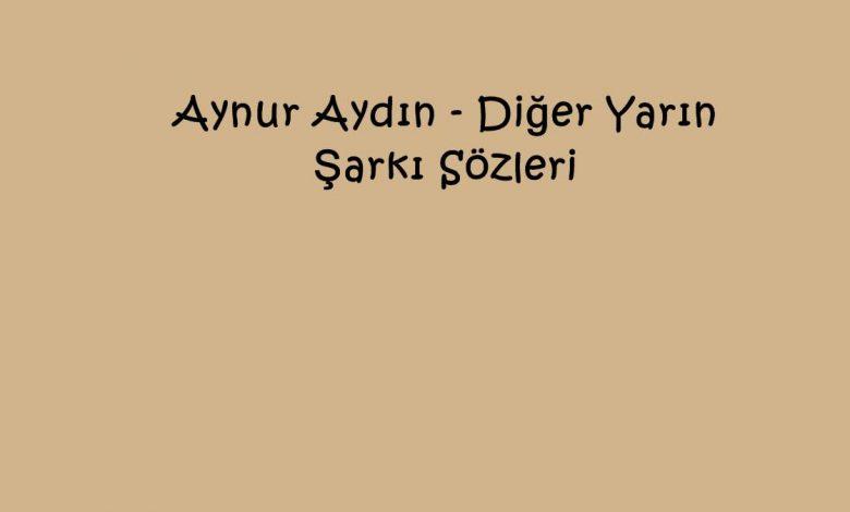 Aynur Aydın - Diğer Yarın Şarkı Sözleri