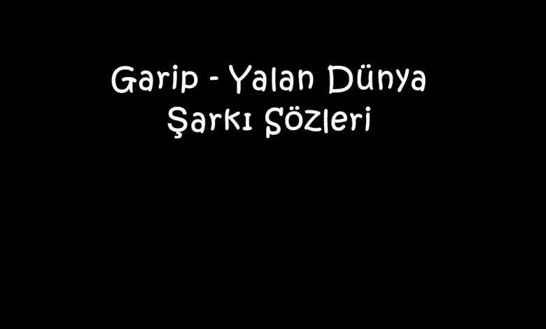 Garip - Yalan Dünya Şarkı Sözleri