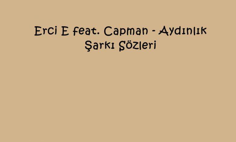 Erci E feat. Capman - Aydınlık Şarkı Sözleri