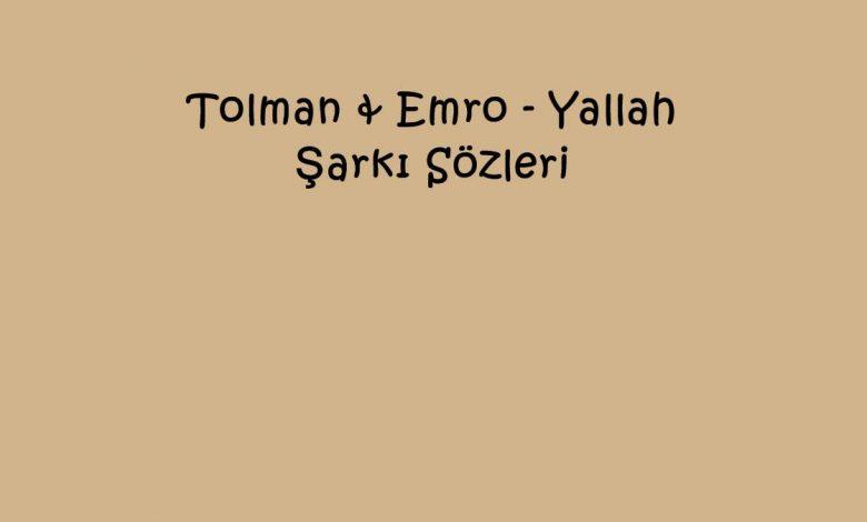 Tolman & Emro - Yallah Şarkı Sözleri