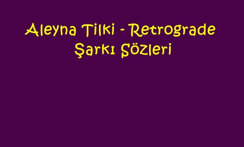 Aleyna Tilki - Retrograde Şarkı Sözleri