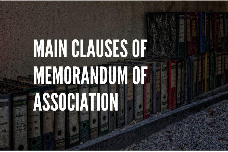 Main Clauses of Memorandum of Association