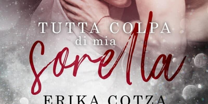 Segnalazione Tutta colpa di mia sorella di Erika Cotza