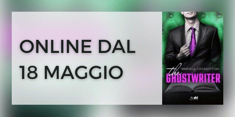 The Ghostwriter di Manuela Chiarottino Dri Editore Segnalazione