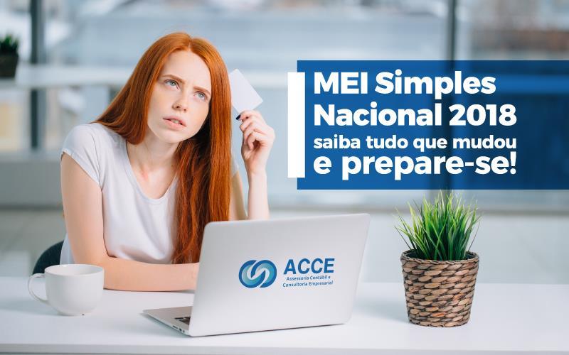Mei Simples Nacional 2018 - ACCE - MEI Simples Nacional 2018 – saiba tudo que mudou e prepare-se!