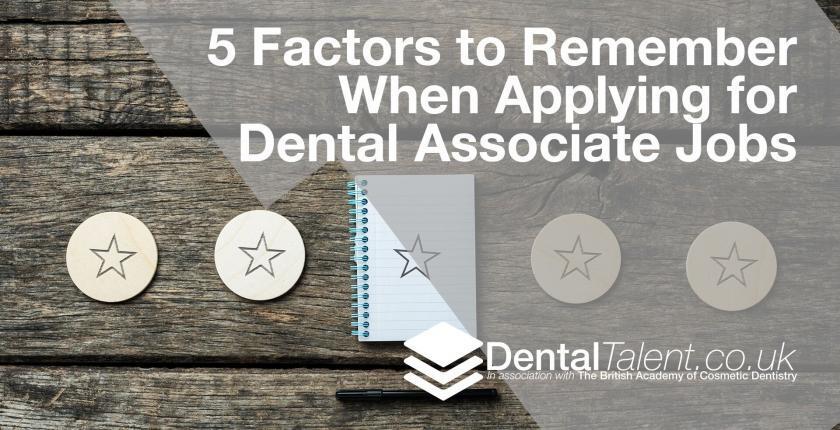5 Factors to Remember When Applying for Dental Associate Jobs
