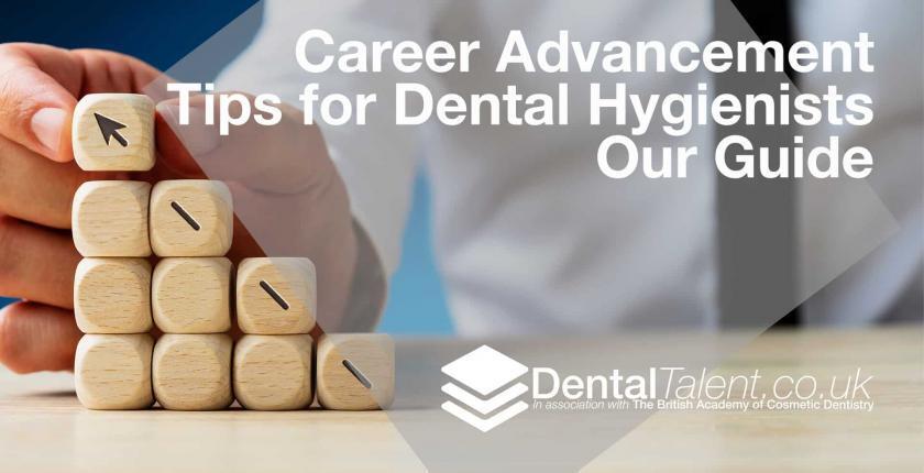 Career Advancement Tips for Dental Hygienists - Dental Talent Guide