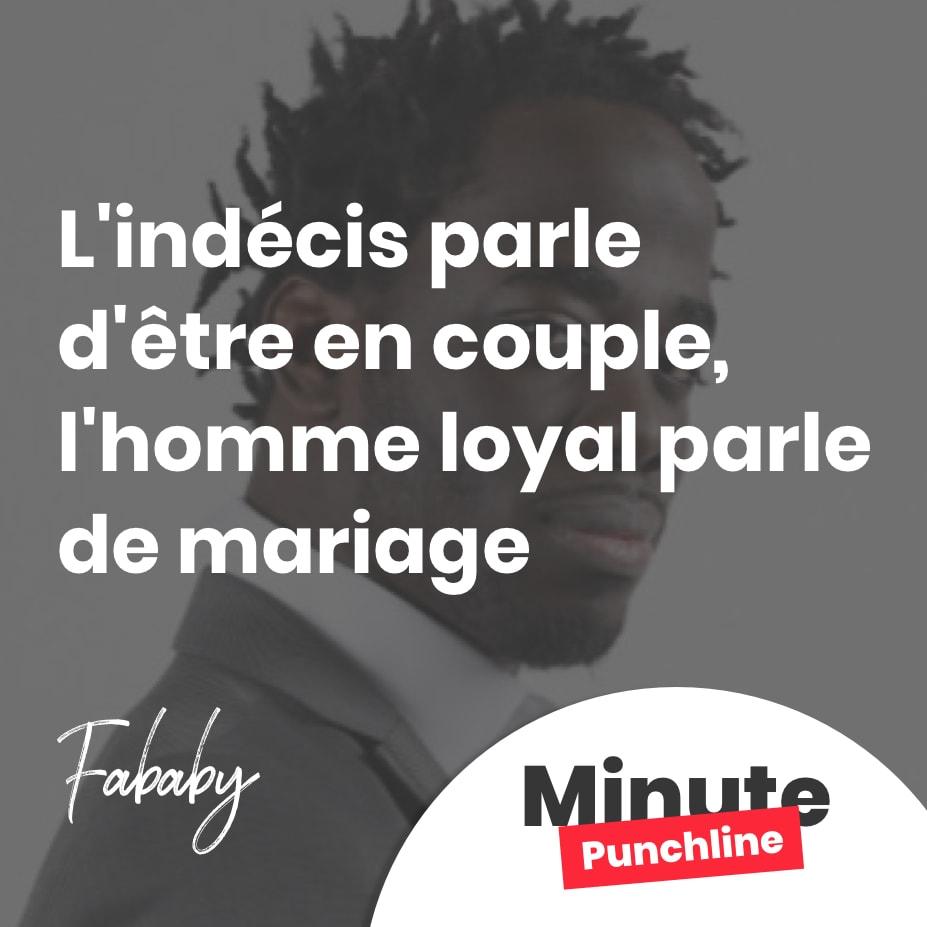 L'indécis parle d'être en couple, l'homme loyal parle de mariage