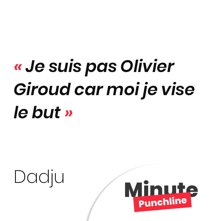 Je suis pas Olivier Giroud car moi je vise le but