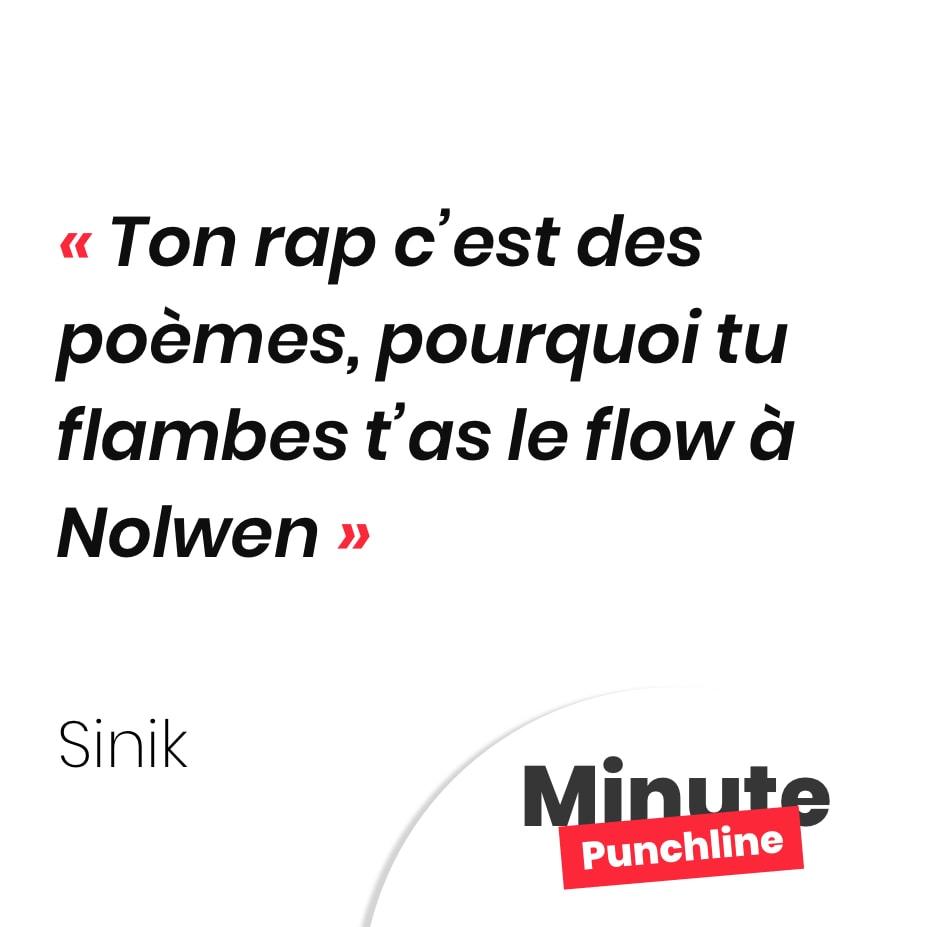 Ton rap c'est des poèmes, pourquoi tu flambes t'as le flow à Nolwen