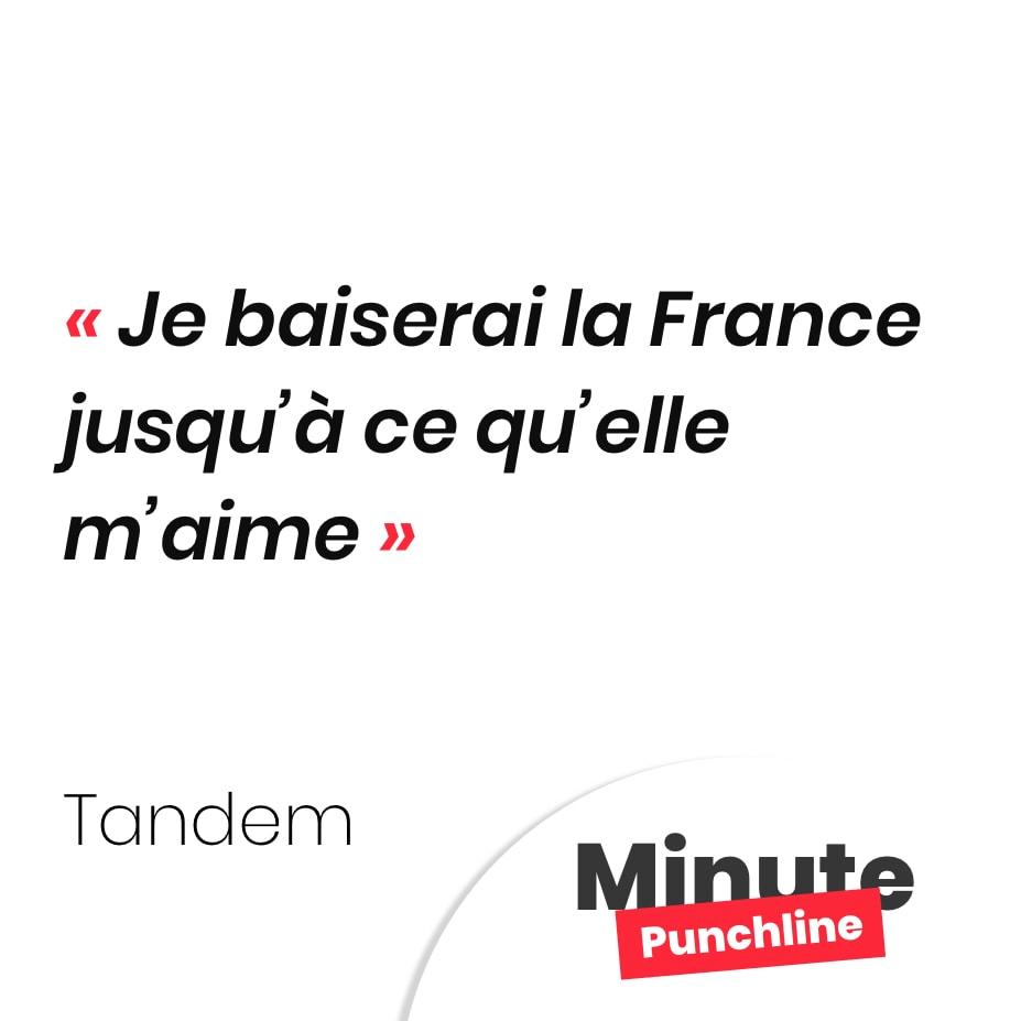 Je baiserai la France jusqu'à ce qu'elle m'aime