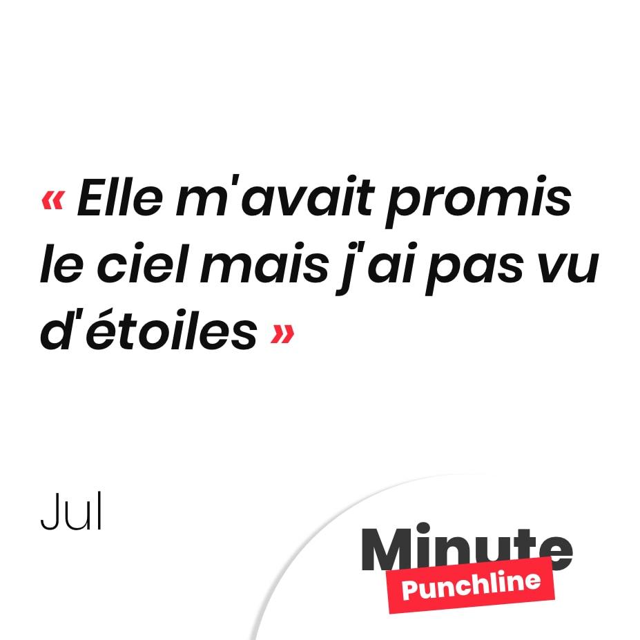 Punchline JUL : Elle m'avait promis le ciel mais j'ai pas vu d'étoiles