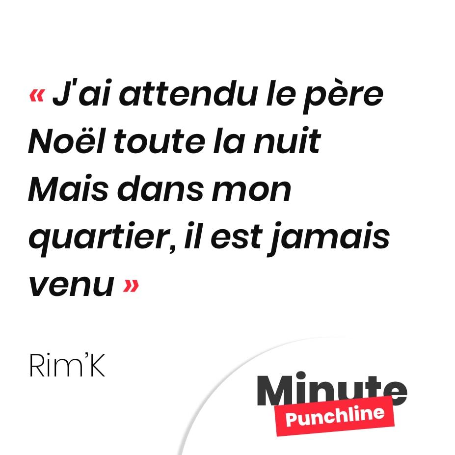 Punchline Rim'K : J'ai attendu le père Noël toute la nuit Mais dans mon quartier, il est jamais venu