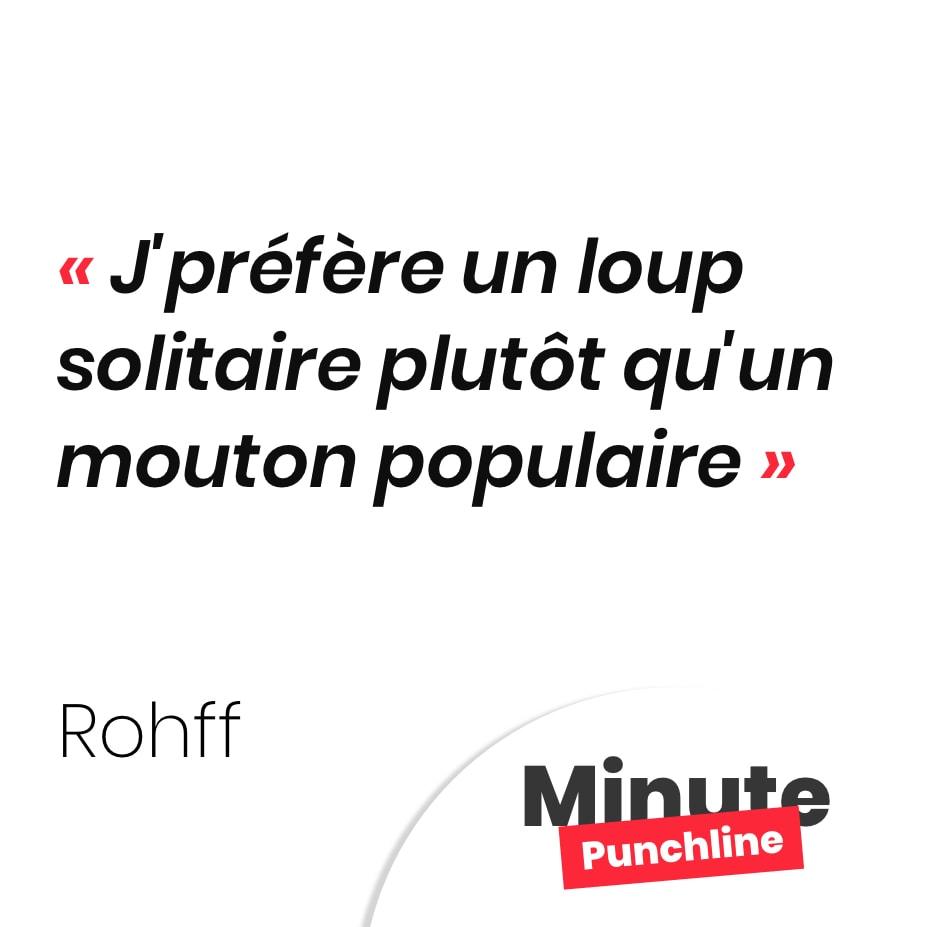 Punchline Rohff : J'préfère un loup solitaire plutôt qu'un mouton populaire