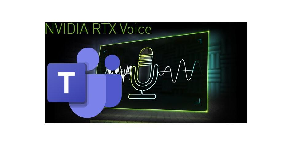 Microsoft Teams NVIDIA RTX Voice