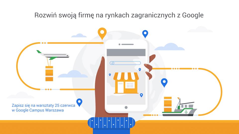 Rozwiń swoją firmę na rynkach zagranicznych z Google