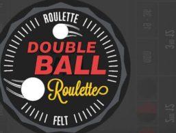 FELT – Double Ball Roulette