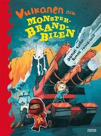 Vulkanen och monsterbrandbilen av Daniel Sjölin och Simon Jannerland