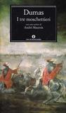 I tre moschettieri, di Alexandre Dumas (padre)