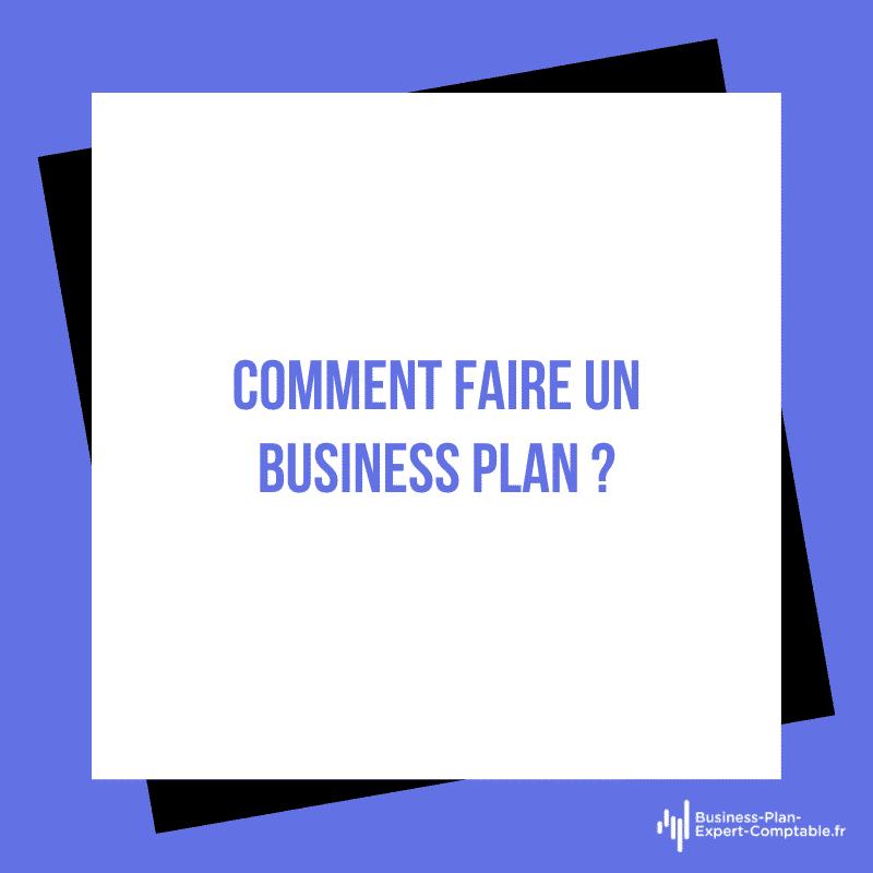 Comment faire un Business Plan ?
