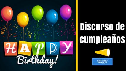 Discurso de cumpleaños: Palabras para otro año de vida más