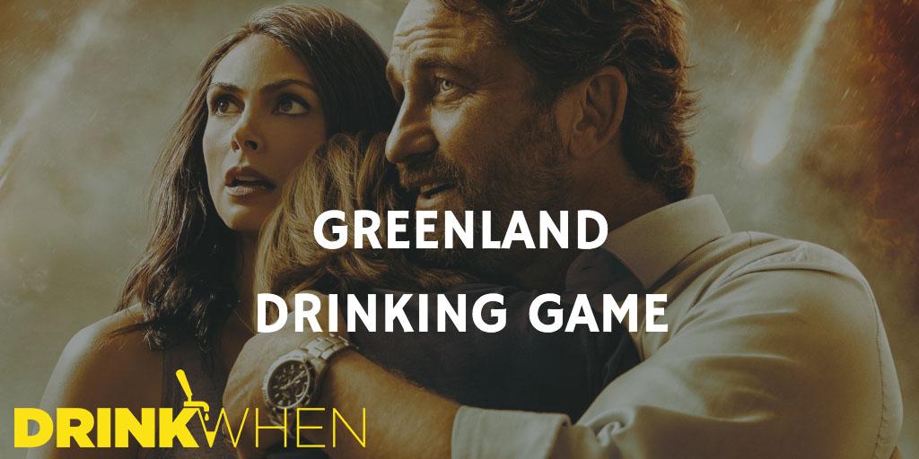 Drink When Greenland Drinking Game