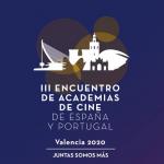 Academias de Cinema de Espanha e Portugal discutem o seu futuro em Valência