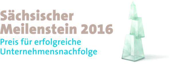 """""""Sächsische Meilensteine"""" werden 2016 an Unternehmer mit gelungener Betriebsübergabe vergeben"""