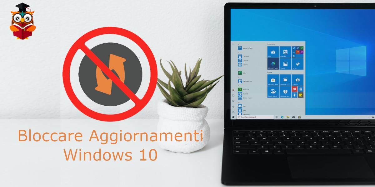 Bloccare gli aggiornamenti di Windows 10