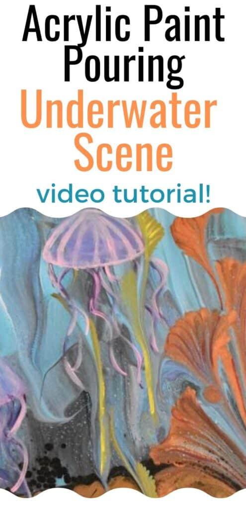 Acrylic Paint Pouring Underwater Scene Video Tutorial