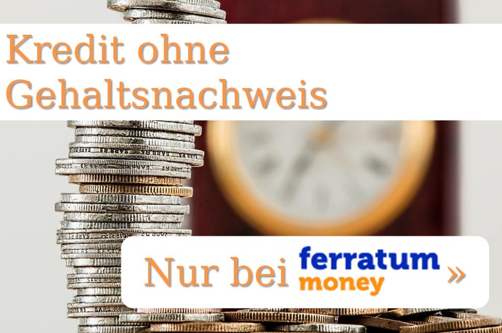 Kredit ohne Gehaltsnachweis - Nur bei der Ferratum Bank »
