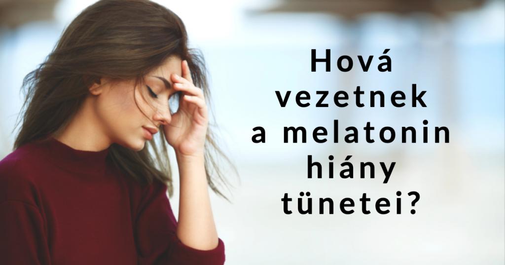 melatonin hiány tünetei