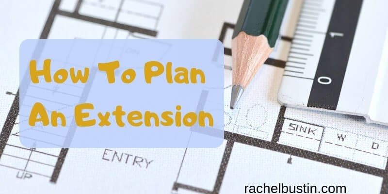 HOW TO PLAN AN EXTENSION