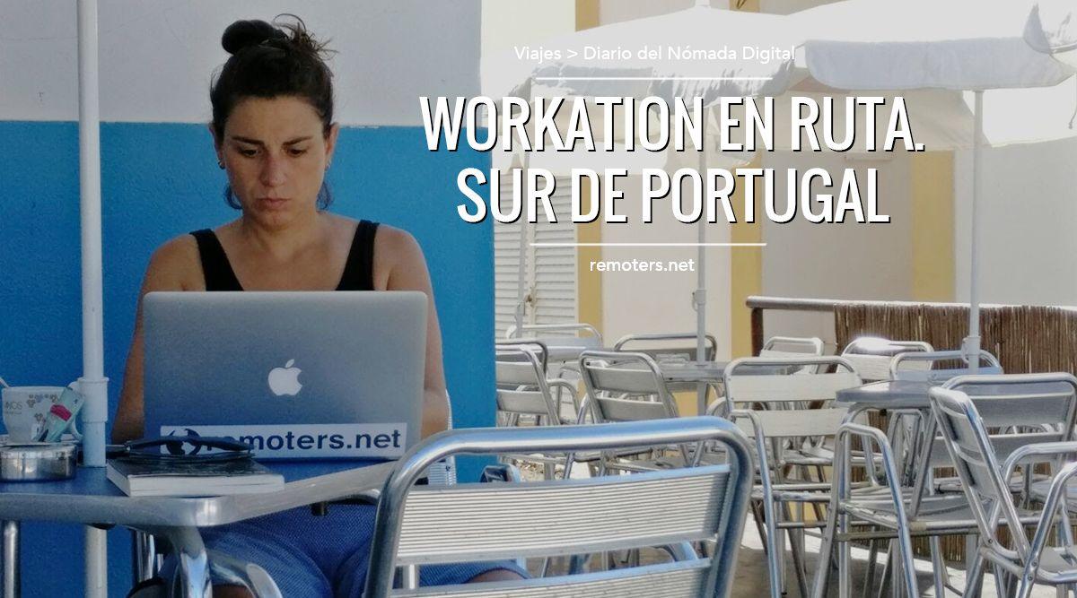 Guía de Workation (Viaje y Trabajo) por el sur de Portugal