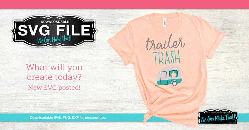 Trailer trash SVG shirt